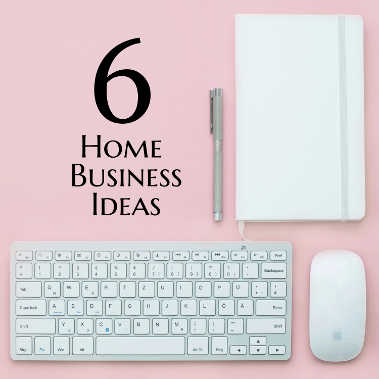 6 Easy Home Business Start Up Ideas