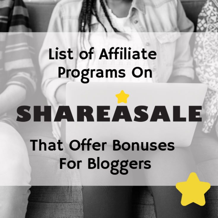 Have your joined these 100+ ShareASale Programs Offering Bonuses For Bloggers?