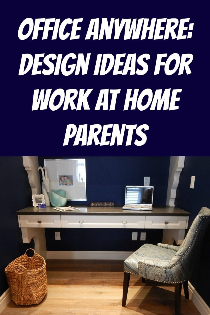 Office Anywhere: Design Ideas for Work at Home Parents