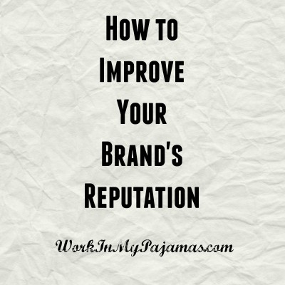 How To Improve Your Brand's Reputation