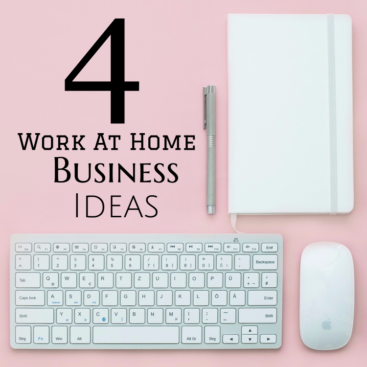 4 Great Ideas for Starting a Work-from-Home Business