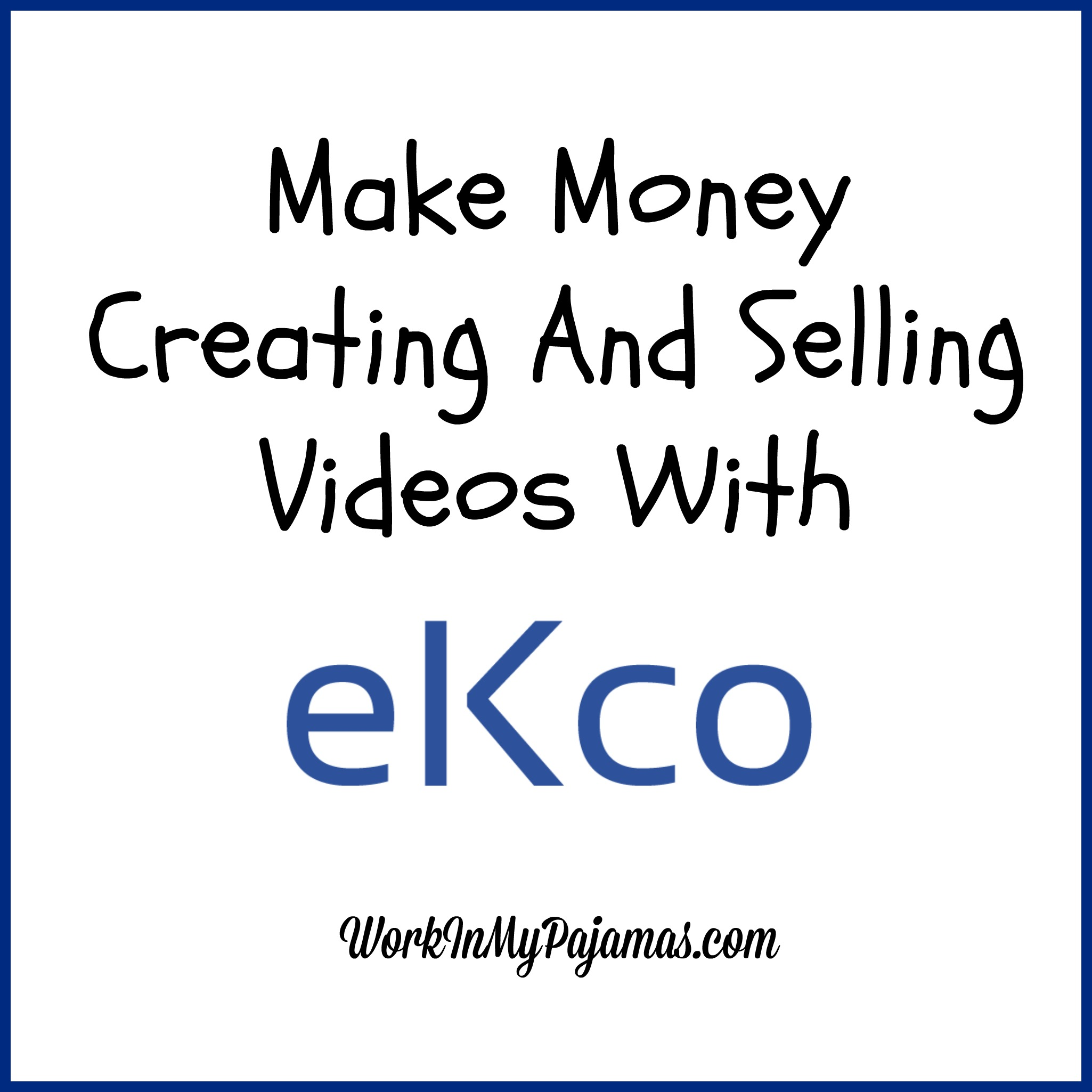 Make Money Creating And Selling Videos With eKco