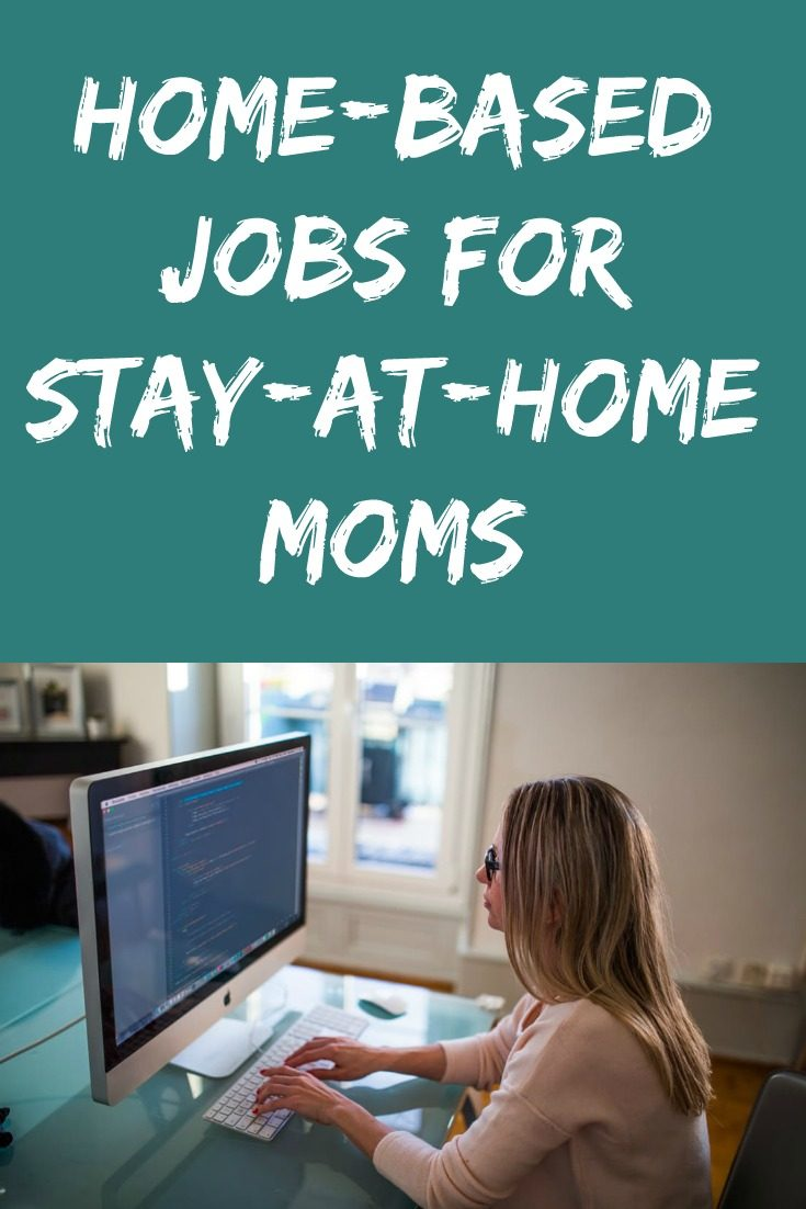 Home-Based Jobs for Stay-at-Home Moms
