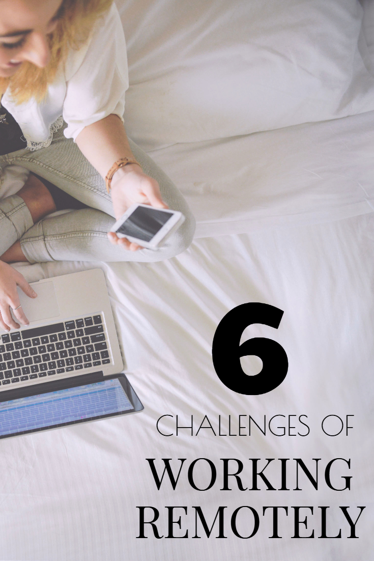 6 Challenges of Working Remotely
