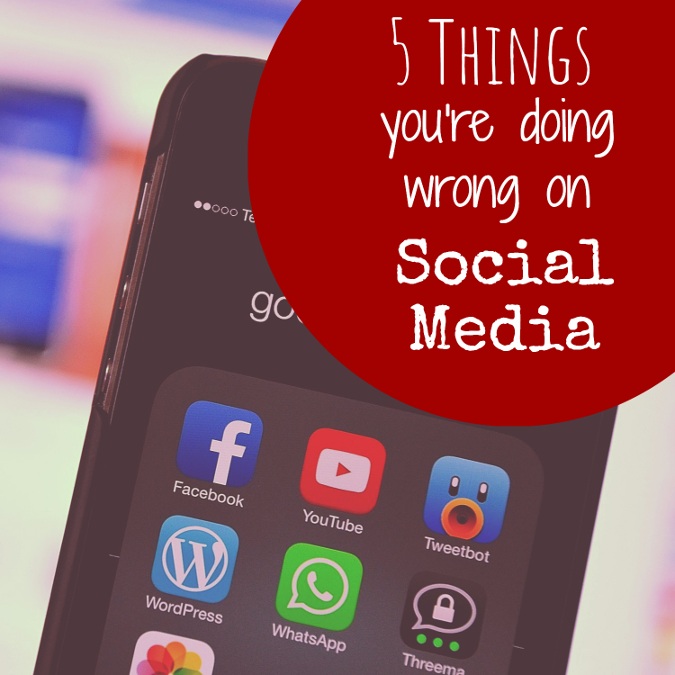 5 Things Your Business is Doing Wrong on Social Media