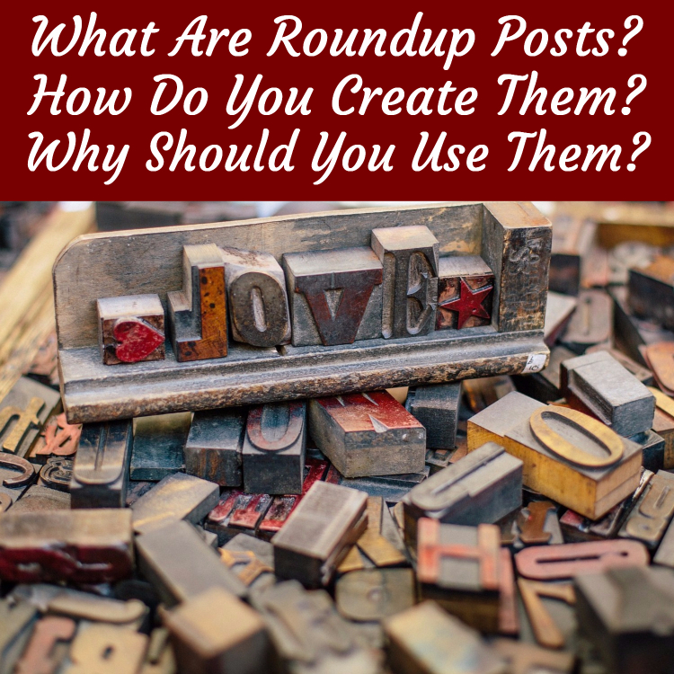 The Benefits Of Blog Roundup Posts And How To Create Them Easily