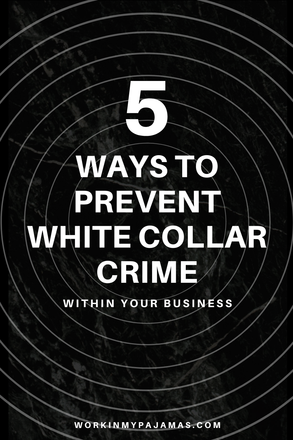 5 Ways to Prevent White Collar Crime Within Your Business