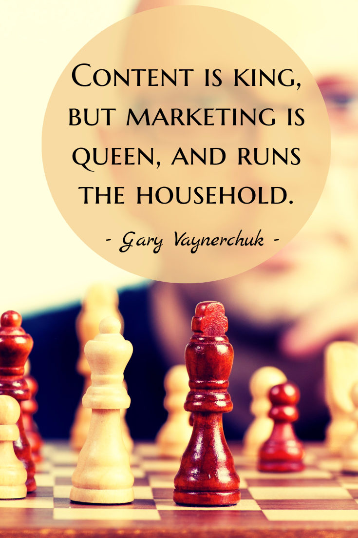 Content is king, but marketing is queen, and runs the household.